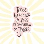 Los planes de Dios se cumplieron en Jesus